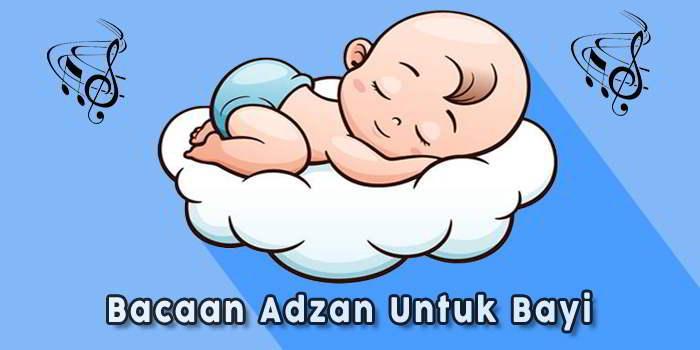 Bacaan Adzan Untuk Bayi Yang Baru Lahir