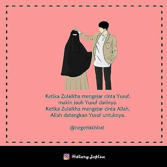 Bismillah Ketika Zulaikha Mengejar Cinta Yusuf Yusuf Menjauhinya Dan Ketika Zulaikha Mulai Mengejar Ci Islamic Quotes Quran Islamic Quotes Quotes For Him